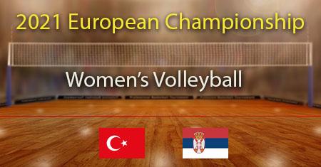 Naisten lentopallo Euroopan mestaruuskilpailujen välierä 2021 Turkki - Serbia ennusteet